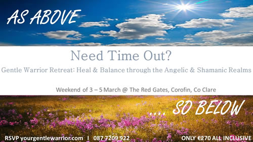 Gentle Warrior Retreat: Heal & Balance through the Angelic & Shamanic Realms. 3rd - 5th March 2017 Poster, The Red Gates, Corofin